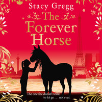 The Forever Horse - Stacy Gregg