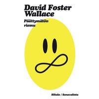 Päättymätön riemu - Foster David Wallace