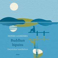 Buddhan hipaisu - Harjoituksia hereilläoloon - Monika Luukkonen