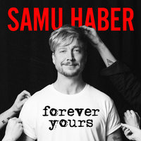 Samu Haber - Forever yours - Tuomas Nyholm