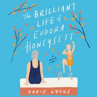 The Brilliant Life of Eudora Honeysett - Annie Lyons