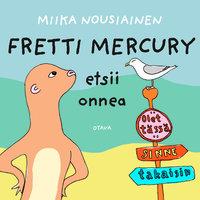 Fretti Mercury etsii onnea - Miika Nousiainen, Sanna-Mari Pirkola