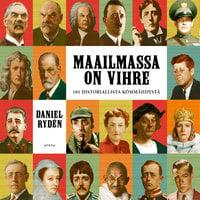 Maailmassa on virhe - 101 historiallista kömmähdystä - Daniel Rydén