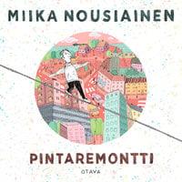 Pintaremontti - Miika Nousiainen