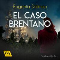 El caso Brentano - Eugenia Dalmau