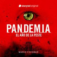 Pandemia: el año de la peste - Mario Escobar