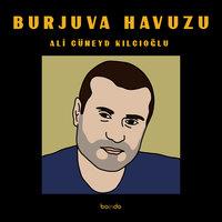 Burjuva Havuzu - Ali Cüneyt Kılıçoğlu