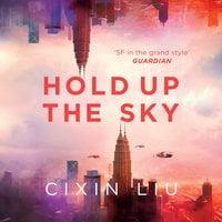Hold Up The Sky - Cixin Liu