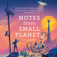 Notes from Small Planets - Nate Crowley