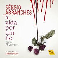 A vida por um fio - Sérgio Abranches