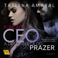 A descoberta do prazer - Tatiana Amaral