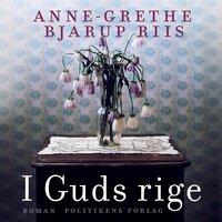 I Guds rige - Anne-Grethe Bjarup Riis