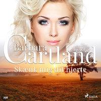 Skænk mig dit hjerte - Barbara Cartland