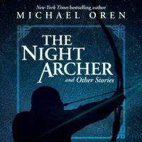 The Night Archer and Other Stories - Michael Oren