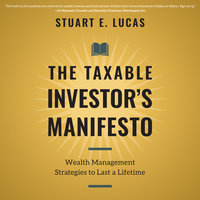 The Taxable Investor's Manifesto - Stuart E. Lucas