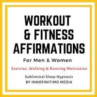 Workout & Fitness Affirmations for Men & Women - Innofinitimo Media