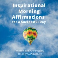 Inspirational Morning Affirmations for a Successful Day - O'Langroo Publishers
