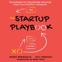 The Startup Playbook - Will Herman, Rajat Bhargava
