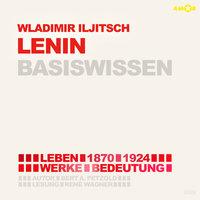 Wladimir Iljitsch Lenin (1870-1924) Basiswissen - Leben, Werk, Bedeutung - Bert Alexander Petzold