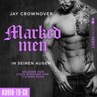 Marked Men - Band 1: In seinen Augen - Jay Crownover
