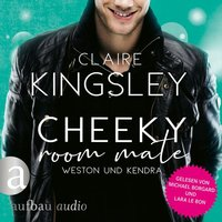 Cheeky Room Mate: Weston und Kendra - Claire Kingsley
