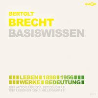 Bertolt Brecht (1898-1956) Basiswissen - Leben, Werk, Bedeutung - Bert Alexander Petzold