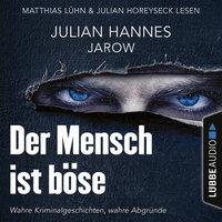 Der Mensch ist böse - Julian Hannes