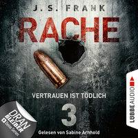 RACHE - Folge 3: Vertrauen ist tödlich - J.S. Frank