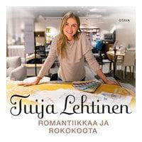 Romantiikkaa ja rokokoota - Tuija Lehtinen