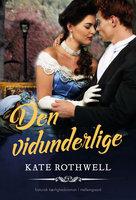 Den vidunderlige - Kate Rothwell