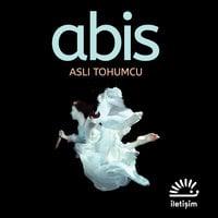 Abis - Aslı Tohumcu