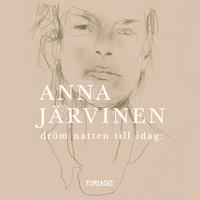 Dröm natten till idag - Anna Järvinen