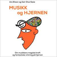 Musikk og hjernen - Are Brean, Geir Olve Skeie