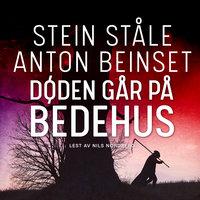 Døden går på bedehus - Stein Ståle, Anton Beinset