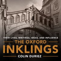 The Oxford Inklings: Lewis, Tolkien and Their Circle - Colin Duriez