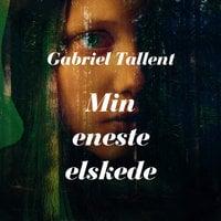 Min eneste elskede - Gabriel Tallent