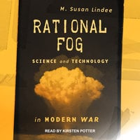 Rational Fog: Science and Technology in Modern War - M. Susan Lindee