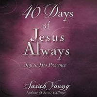 40 Days of Jesus Always: Joy in His Presence - Sarah Young