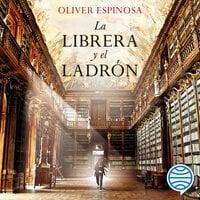 La librera y el ladrón - Oliver Espinosa