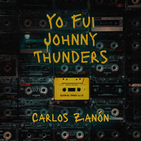 Yo fui Johnny Thunders - Carlos Zanón