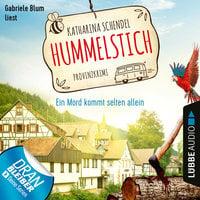 Hummelstich - Folge 1: Ein Mord kommt selten allein - Katharina Schendel