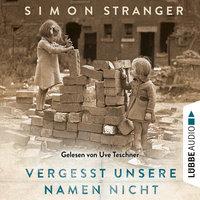Vergesst unsere Namen nicht - Simon Stranger