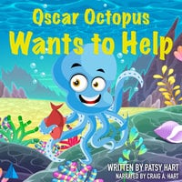 Oscar Octopus Wants to Help - Patsy Hart