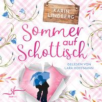 Sommer auf Schottisch - Karin Lindberg