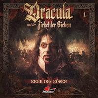 Dracula und der Zirkel der Sieben - Folge 1: Erbe des Bösen - Marc Freund