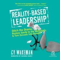 Reality-Based Leadership - Cy Wakeman