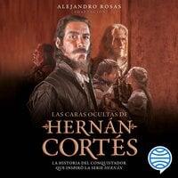 Las caras ocultas de Hernán Cortés