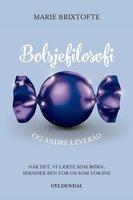 Bolsjefilosofi og andre leveråd - Marie Brixtofte