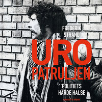 Uropatruljen - Politiets hårde halse - Frederik Strand