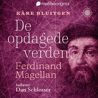 De opdagede verden - Ferdinand Magellan